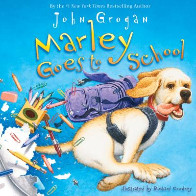 Marley Goes to School - Grogan, John