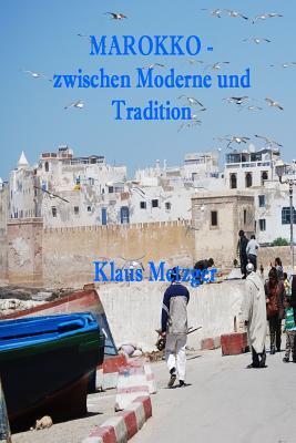 Marokko - Zwischen Moderne Und Tradition - Metzger, Klaus