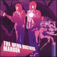 Maroon - The Webb Brothers