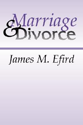 Marriage and Divorce - Efird, James M