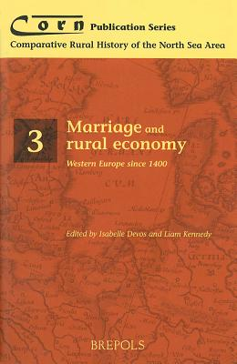 Marriage and Rural Economy. Western Europe Since 1400 - Devos, Yannick, and Kennedy, B H, and Devos, I (Editor)