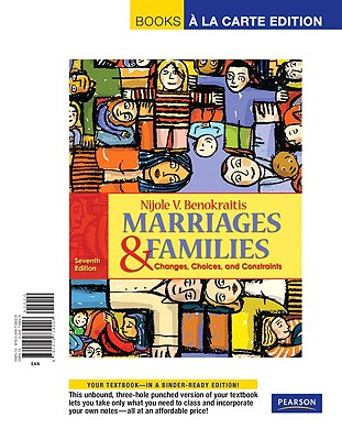 Marriages & Families: Changes, Choices, and Constraints - Benokraitis, Nijole V, Dr.