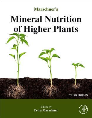 Marschner's Mineral Nutrition of Higher Plants - Marschner, Horst
