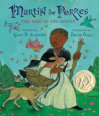 Martin de Porres: The Rose in the Desert - Schmidt, Gary D, Professor