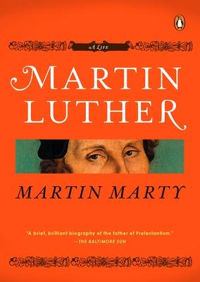 Martin Luther: A Life - Marty, Martin E