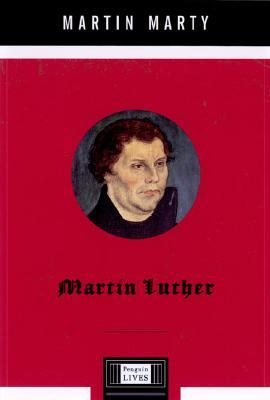 Martin Luther: A Penguin Life - Marty, Martin E