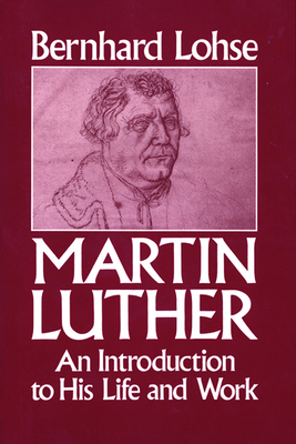 Martin Luther an Introduction to His Life and Work - Lohse, Bernhard