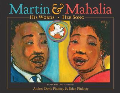 Martin & Mahalia: His Words, Her Song - Pinkney, Brian