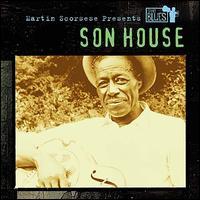 Martin Scorsese Presents the Blues: Son House - Son House