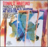 Martino: Saxophone Concerto/Paradiso Choruses - Beverly Morgan (mezzo-soprano); Elizabeth Parcells (soprano); Ellen Williams (mezzo-soprano); James Maddalena (vocals);...