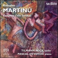 Martinu: Complete Cello Sonatas - Pascal Devoyon (piano); Tilmann Wick (cello)