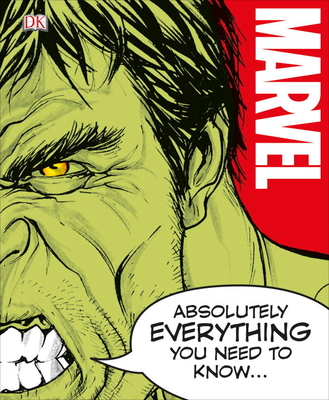 Marvel Absolutely Everything You Need to Know - Bray, Adam, and Sazaklis, John, and Cink, Lorraine
