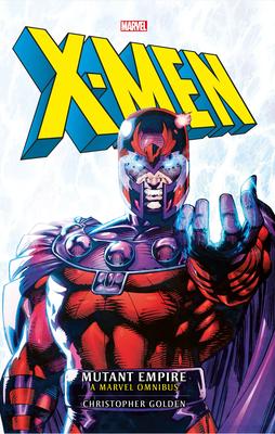Marvel Classic Novels - X-Men: The Mutant Empire Omnibus - Golden, Christopher