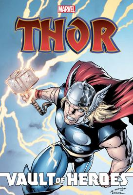 Marvel Vault of Heroes: Thor - Simonson, Louise, and Tobin, Paul, and Caramagna, Joe