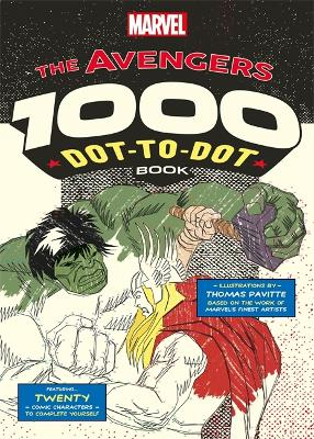 Marvel's Avengers 1000 Dot-to-Dot Book: Twenty Comic Characters to Complete Yourself - Pavitte, Thomas