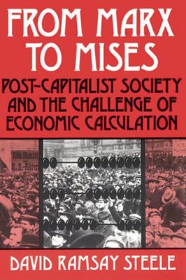 Marx and Mises: Communism and Economic Calculation - Steele, David Ramsay