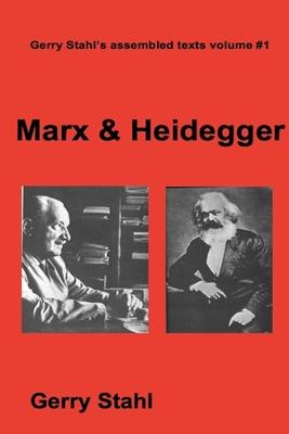 Marx & Heidegger - Stahl, Gerry