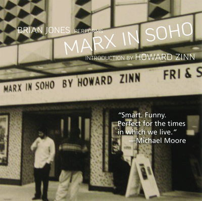 Marx in Soho - Jones, Brian, and Zinn, Howard, Professor