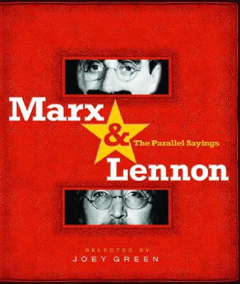 Marx & Lennon: The Parallel Sayings - Green, Joey (Editor), and Ono, Yoko (Foreword by), and Marx, Arthur (Introduction by)
