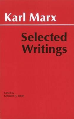 Marx: Selected Writings - Marx, Karl, and Simon, Lawrence H (Editor)