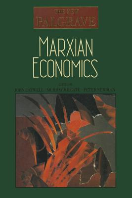 Marxian Economics - Eatwell, John (Editor), and etc. (Editor), and Milgate, Murray (Editor)