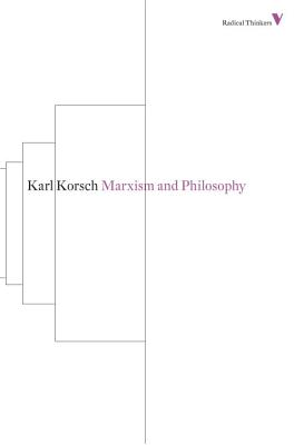 Marxism and Philosophy - Korsch, Karl, and Halliday, Fred (Translated by)