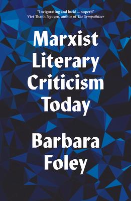 Marxist Literary Criticism Today - Foley, Barbara