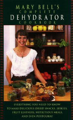 Mary Bell's Comp Dehydrator Cookbook - Bell, Mary, MSW, and Righter, Evie