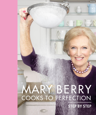 Mary Berry Cooks to Perfection - Berry, Mary