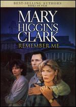 Mary Higgins Clark's Remember Me - Michael Switzer