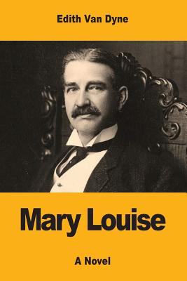 Mary Louise - Van Dyne, Edith