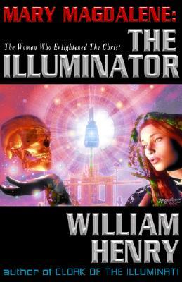 Mary Magdalene: The Illuminator - Henry, William