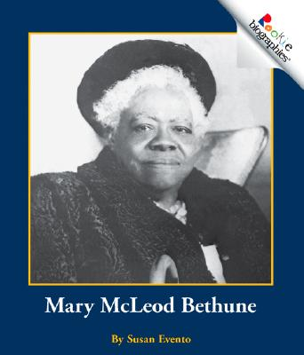 Mary McLeod Bethune - Evento, Susan, and Vargus, Nanci R, Ed.D. (Consultant editor)