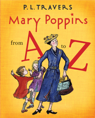 Mary Poppins from A to Z - Travers, P L, Dr.