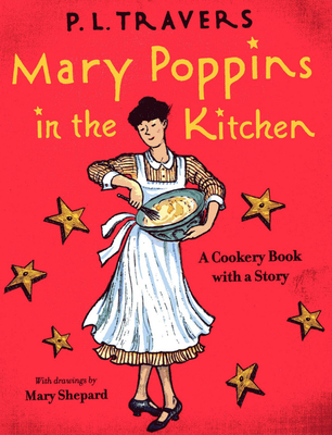 Mary Poppins in the Kitchen: A Cookery Book with a Story - Travers, P L, Dr.