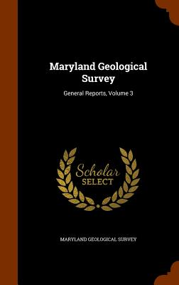 Maryland Geological Survey: General Reports, Volume 3 - Maryland Geological Survey (Creator)