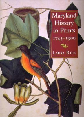 Maryland History in Prints - Rice, Laura, Professor