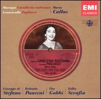 Mascagni: Cavalleria Rusticana; Leoncavallo: Pagliacci - Anna Maria Canali (vocals); Ebe Ticozzi (vocals); Giuseppe di Stefano (vocals); Maria Callas (vocals); Nicola Monti (vocals);...