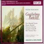 Mascagni: Guglielmo Ratcliff - Andrea Mineo (vocals); Aronne Ceroni (vocals); Augusto Pedroni (vocals); Eva Jakabfy (vocals); Ferruccio Mazzoli (vocals);...