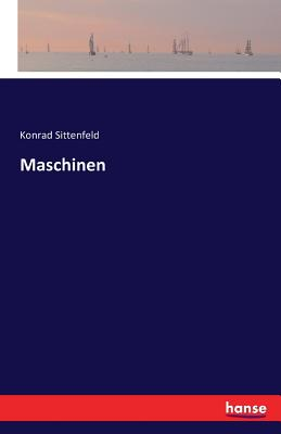 Maschinen - Sittenfeld, Konrad