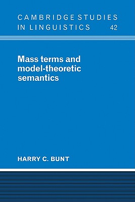 Mass Terms and Model-Theoretic Semantics - Bunt, Harry C