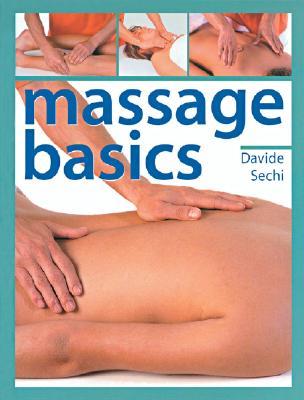 Massage Basics - Sechi, Davide, and Sech, David