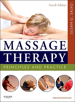Massage Therapy: Principles and Practice - Salvo, Susan G, Ed, Lmt