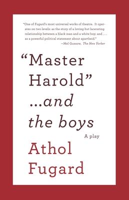 Master Harold and the Boys: A Play - Fugard, Athol