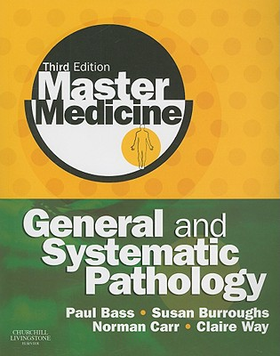 Master Medicine: General and Systematic Pathology - Bass, Paul, and Burroughs, Susan, and Carr, Norman