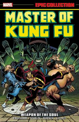 Master of Kung Fu Epic Collection: Weapon of the Soul - Englehart, Steve (Text by), and Various Artists (Text by), and Conway, Gerry (Text by)
