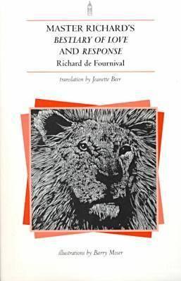 "Master Richard's ""Bestiary of Love: And ""Response"" - de Fournival, Richard"