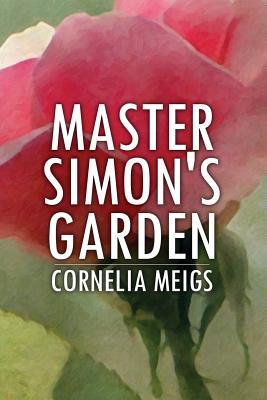 Master Simon's Garden - Meigs, Cornelia