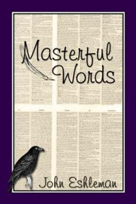 Masterful Words - Eshleman, John