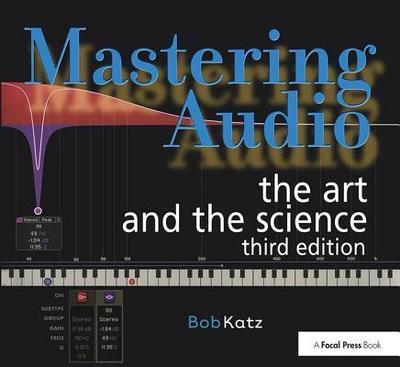Mastering Audio: The Art and the Science - Katz, Bob